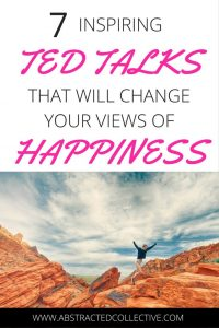 Want quick happiness tips from scientists and psychologists? Check out these 7 Ted Talks and change how you view your life and happiness.