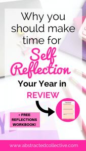Why your annual reviews and year-end self-reflection is so important. Click here to find out the reasons why self reflection is so important and download a free workbook to help you review your 2017!