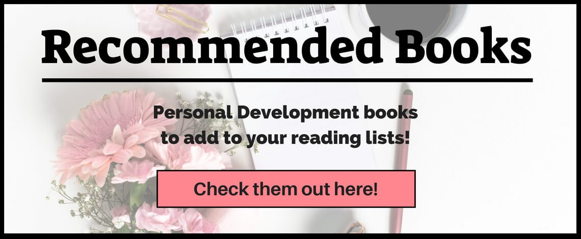 Want to be a better person or a better business owner? Check out my reading list for personal development books that you can add to your own collection.