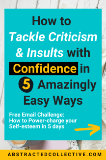 How to fight criticism from a place of high self-esteem - here are 5 amazingly easy ways!