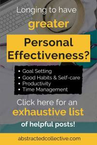 Want to be more personally effective? Get time management, productivity and goal setting tips. Learn how to build better habits!