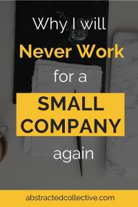 Considering between a large corporate and a small company? I worked in a small organisation for the past 6 years and experienced many things which has made me swear off small companies. I detail more in this post.