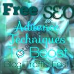 Free SEO Advance Techniques and Tricks to Boost Blog Traffic Fast