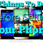 5 Most Important Things You Need to Do Before Selling Your Phone to Anyone