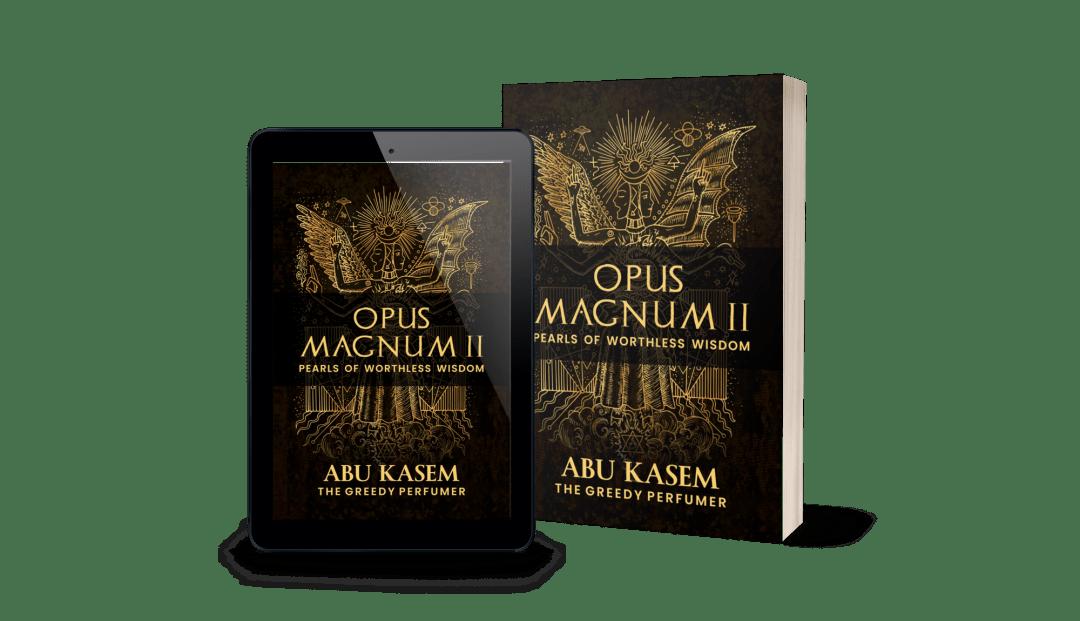 Opus Magnum I by Abu Kasem The Greedy Perfumer