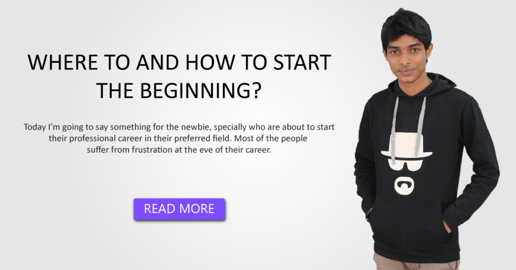 Where to and how to start the beginning