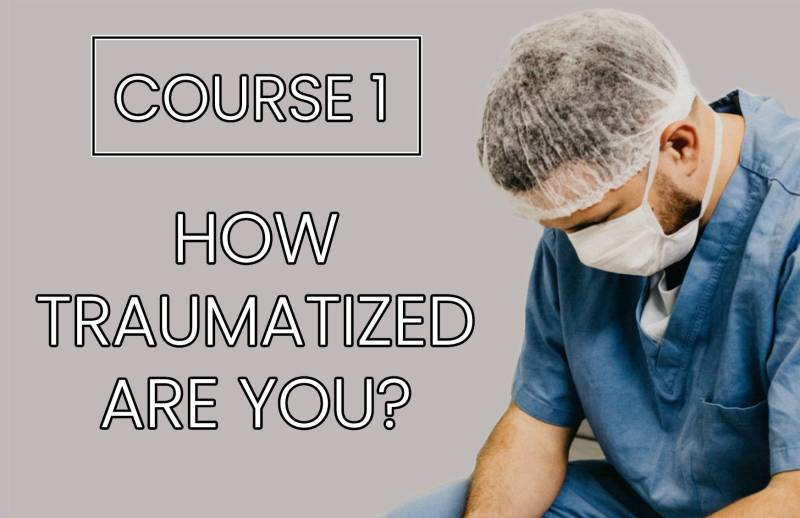 Course 1 - Healthcare Workers Trauma Recovery