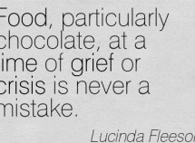 food-particularly-chocolate-at-a-time-of-grief-or-crisis-is-never-a-mistake-lucinda-fleeson