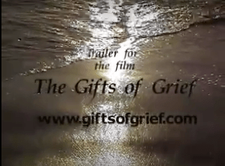 """The Gifts of Grief"" movie"