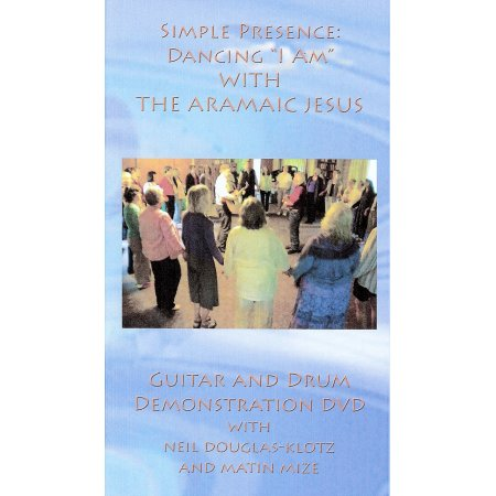 """Simple Presence: Dancing """"I Am"""" with the Aramaic Jesus Guitar and Drum Demonstration"""