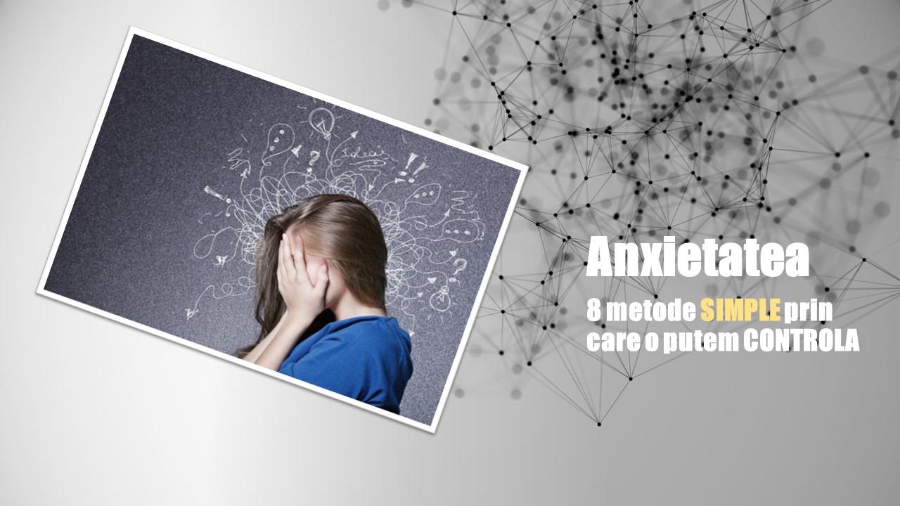 8 metode SIMPLE prin care putem CONTROLA Anxietatea