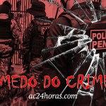 """Policiais penais do Acre temem ser alvos de execução após """"acordo de paz"""" entre facções"""