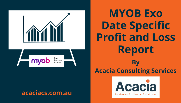 MYOB Exo Date Specific Profit And Loss Report