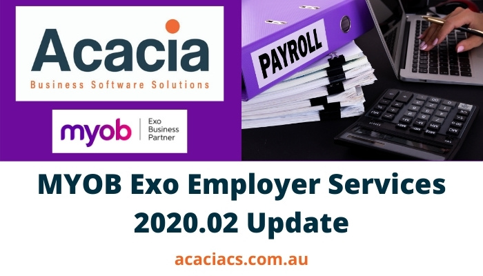 MYOB Exo Employer Services 2020.02 Release Notes