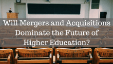 empty classroom: Will Mergers and Acquisitions Dominate the Future of Higher Education?