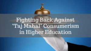 """white glove hand holds silver tray and service bell """"fighting back against Taj Mahal consumerism in higher education"""""""