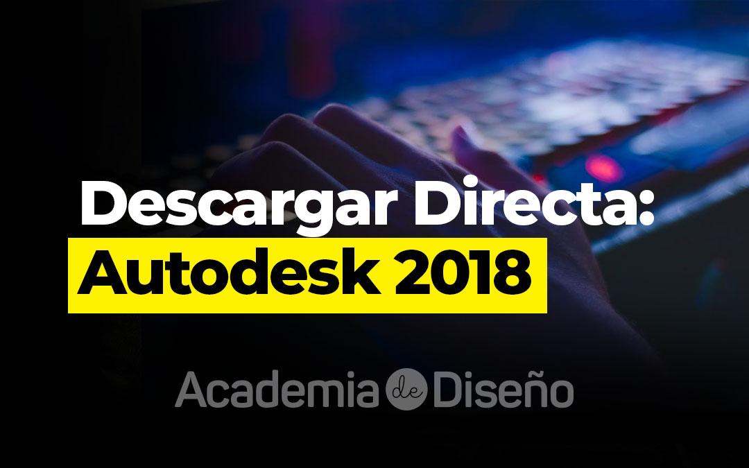 Descarga Directa: Autodesk 2018
