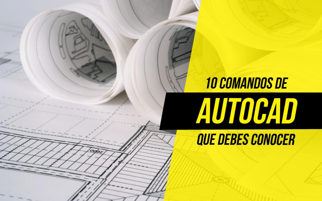 10 comandos de AutoCAD que debes conocer
