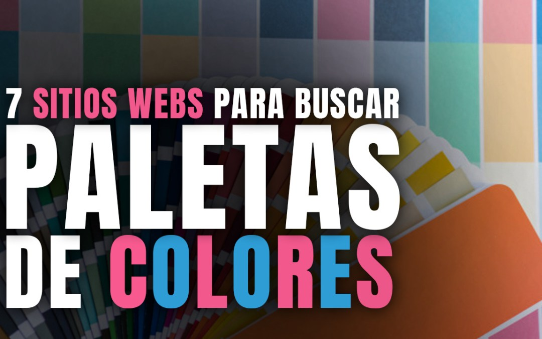 Los 7 mejores sitios web para buscar paletas de colores