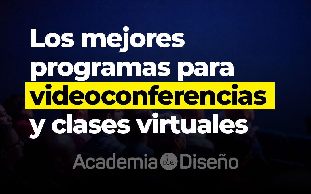 Los mejores programas para videoconferencias y clases virtuales