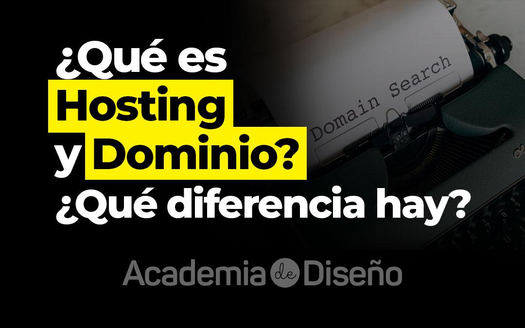 ¿Qué es Hosting y Dominio? ¿Qué diferencia hay?