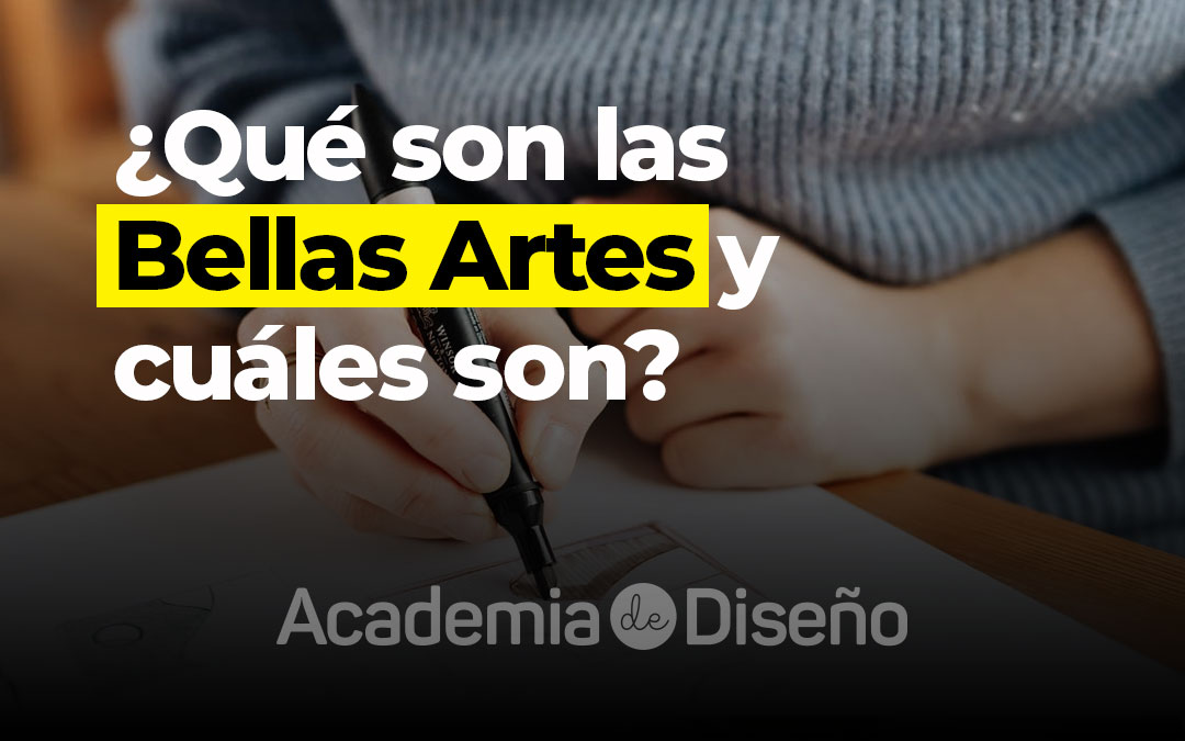 ¿Qué son las Bellas Artes y cuáles son?