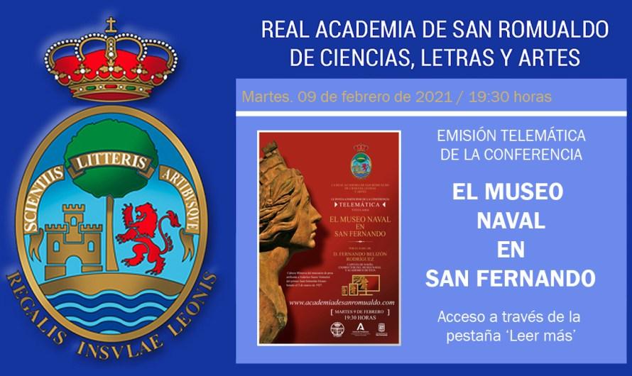 Enlace para ver la conferencia 'El Museo Naval en San Fernando', de D. Fernando Belizón, el 9 de febrero de 2021