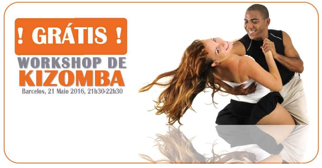 Workshop Kizomba Gratis Barcelos 21 Mai 16