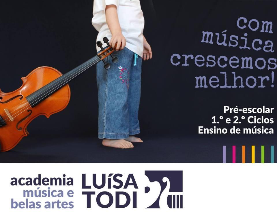Academia Luisa Todi, Com musica crescemos melhor!