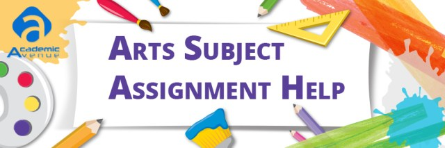Arts Subject Assignment Help US UK Canada Australia New Zealand