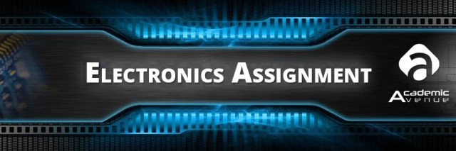 Electronics Assignment Help US UK Canada Australia New Zealand
