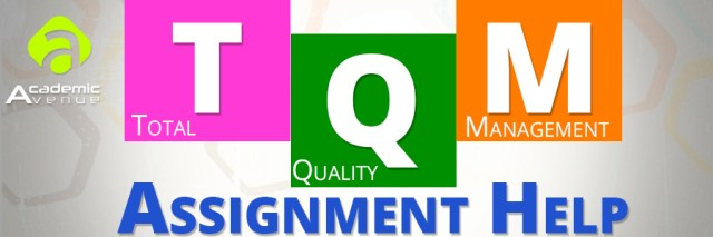 Total Quality Management (TQM) Assignment Help US UK Canada Australia New Zealand