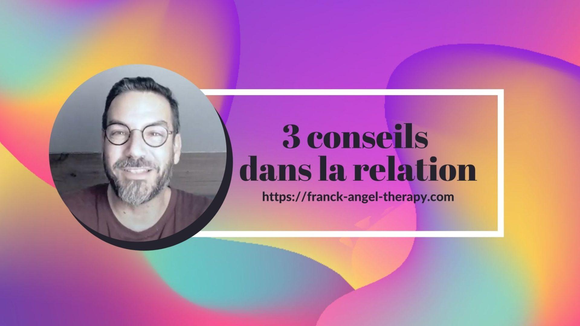 3 conseils dans la relation
