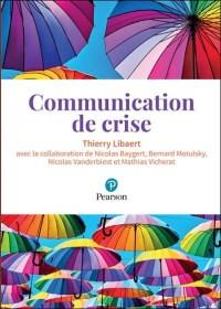 Thierry LIBAERT : Communication de crise édité chez Pearson en 2018