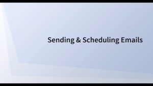 Sending and Scheduling Emails