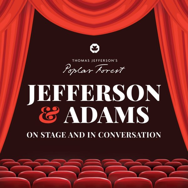 Jefferson & Adams: On Stage and In Conversation