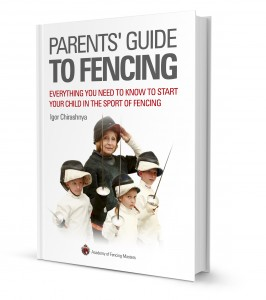 Parents' Guide to Fencing: Everything You Need to Know to Start Your Child in the Sport of Fencing - Free e-Book from the Academy of Fencing Masters
