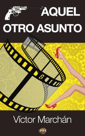 """Aquel otro asunto"" novela negra de Víctor Marchán"