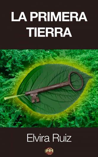 """""""La Primera Tierra"""" novela fantástica de Elvira Ruiz"""
