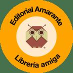 Red de Librerías Amigas de Editorial Amarante. Todos ganamos más.  Busca el sello de Librería Amiga