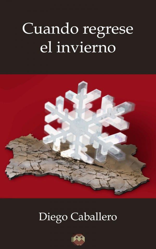 Cuando regrese el invierno de Diego Caballero Moreno