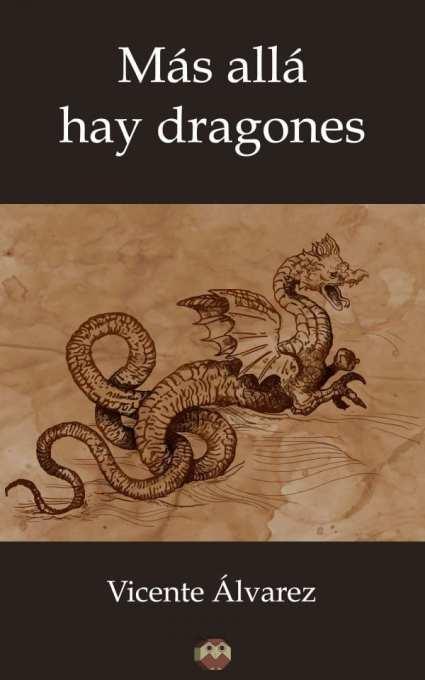 Más allá hay dragones - Vicente Álvarez