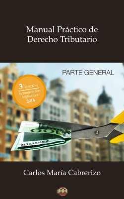Editorial Amarante - Carlos María Cabrerizo - Manual Práctico de Derecho Tributario (Parte General)