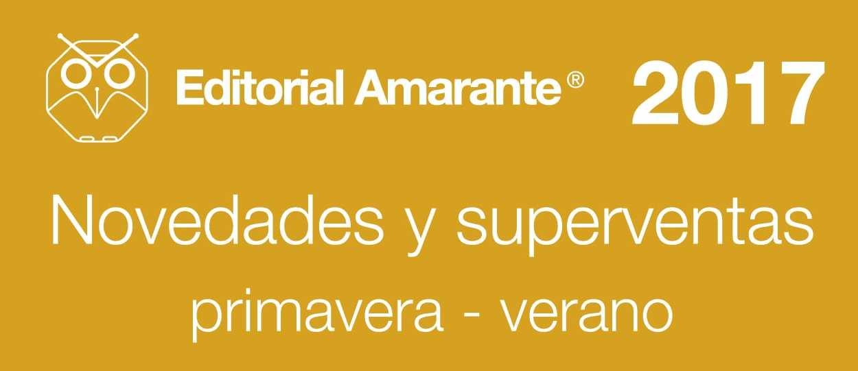 Editorial Amarante - Catálogo de novedades y superventas primer trimestre 2017