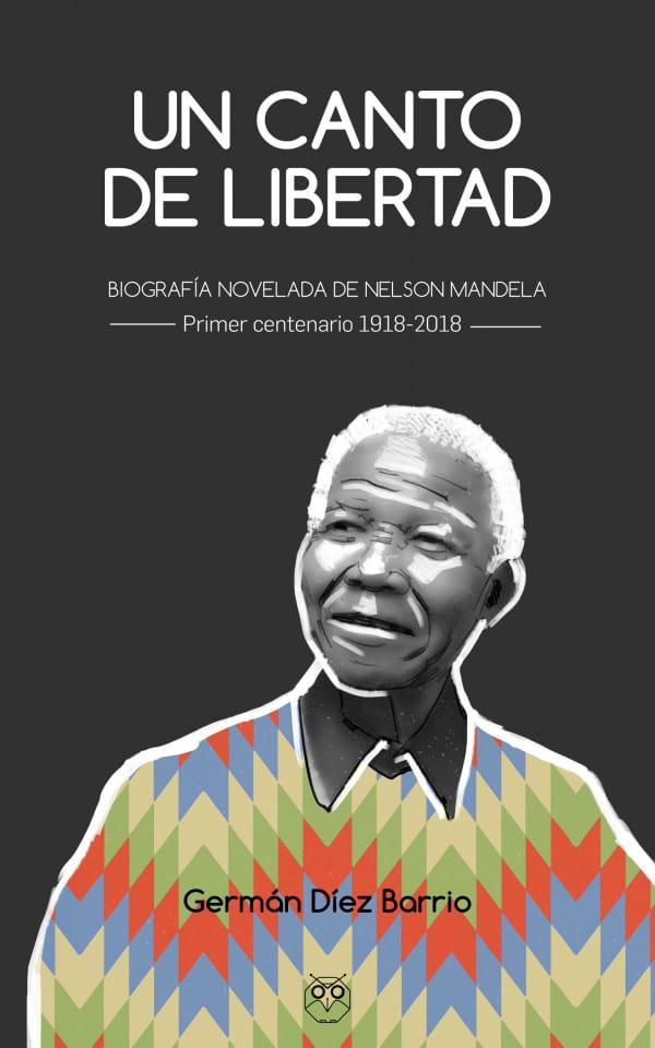 """""""Un canto de libertad"""", la biografía novelada de Nelson Mandela"""