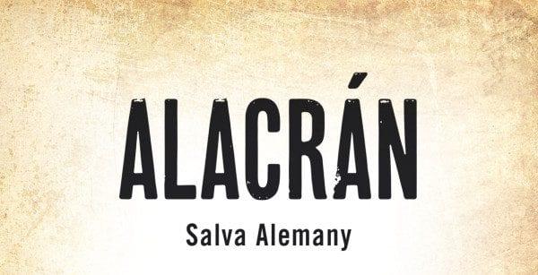 "Novela: ""Alacrán"", de Salva Alemany — Revista Calibre .38"