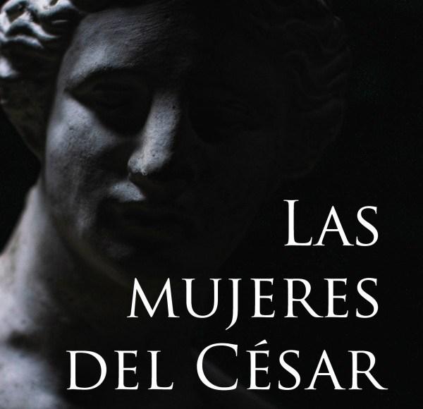 Editorial Amarante - Las mujeres del César - Carlos de Tomás