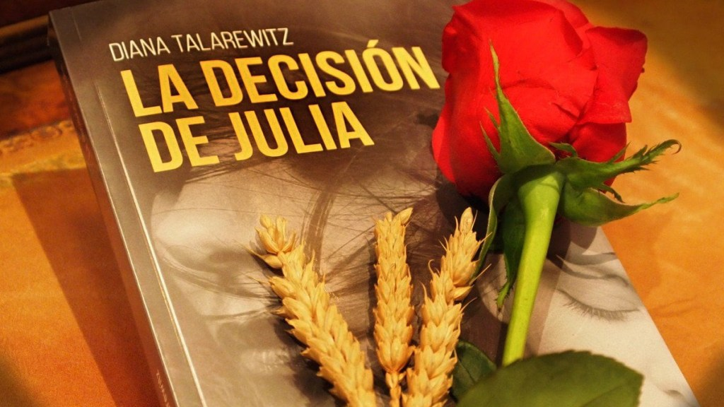 La decisión de Julia - Diana Talarewitz - Narrativa actual - Editorial Amarante