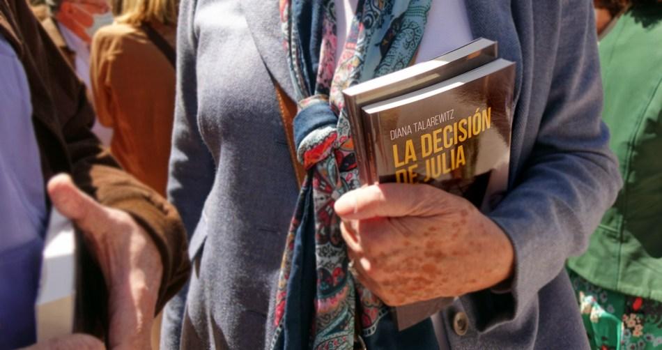 La decisión de Julia - Diana Talarewitz - Narrativa actual - Editorial Amarante