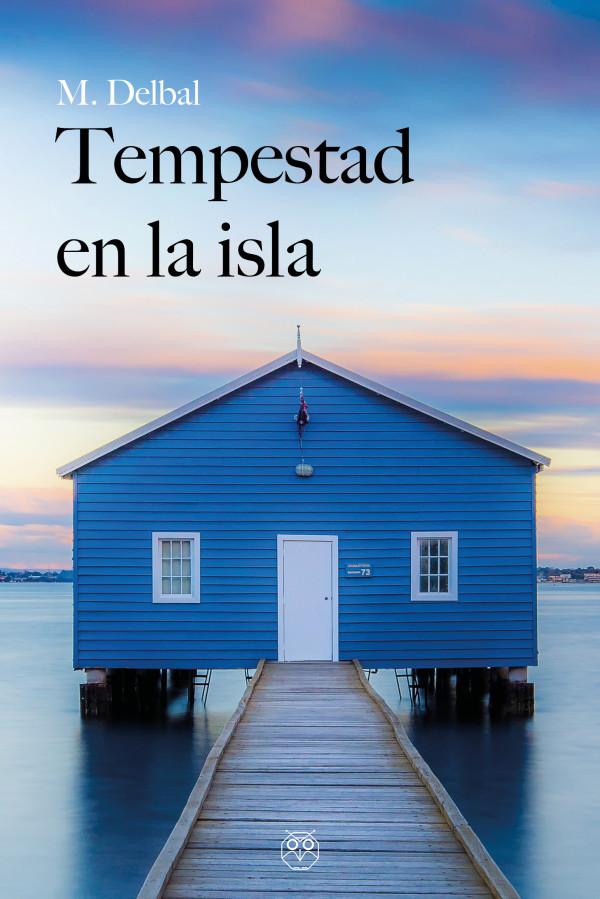 Tempestad en la isla, narrativa actual de M. Delbal